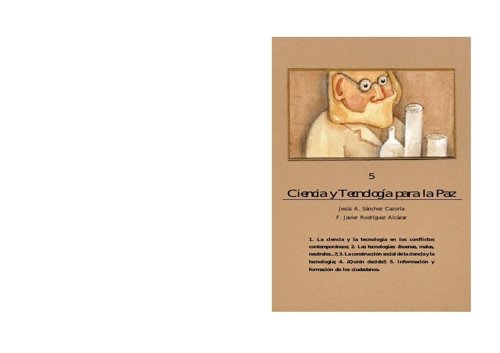 5Ciencia y Tecnología para la Paz                 Jesús A. Sánchez Cazorla                F. Javier Rodríguez Alcázar    1...