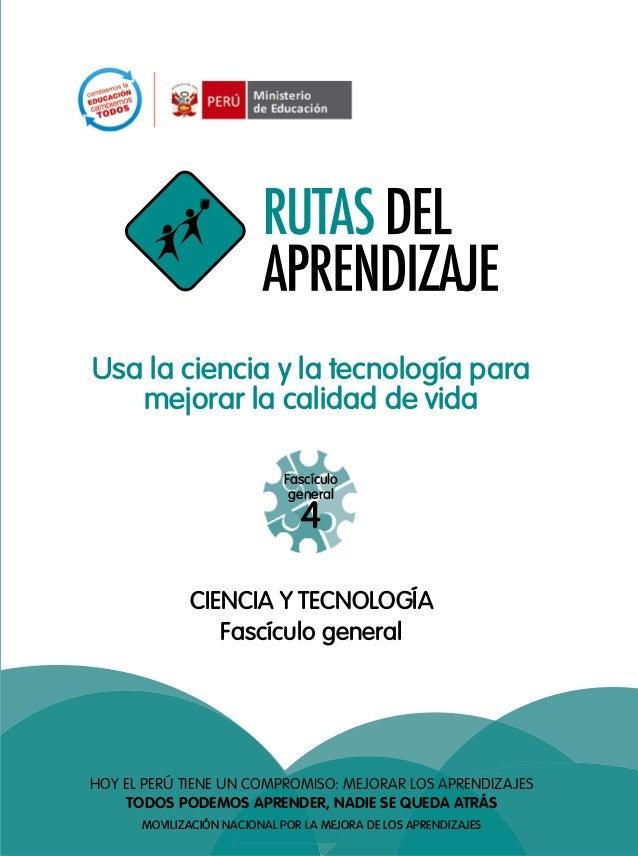 Usa la ciencia y la tecnología para mejorar la calidad de vida Fascículo general  4  CIENCIA Y TECNOLOGÍA Fascículo genera...