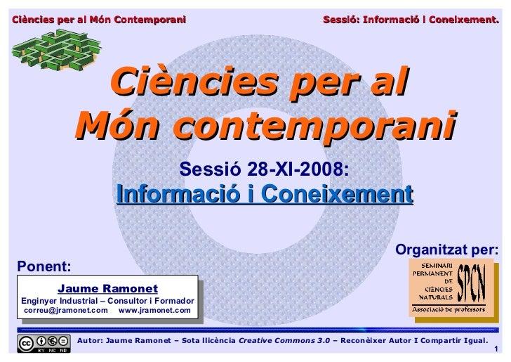 Ciències per al Món Contemporani                                       Sessió: Informació i Coneixement.              Cièn...