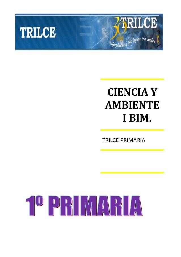 CIENCIA Y AMBIENTE I BIM. TRILCE PRIMARIA