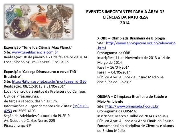 """EVENTOS IMPORTANTES PARA A ÁREA DE CIÊNCIAS DA NATUREZA 2014  Exposição """"Túnel da Ciência Max Planck"""" Site: www.tuneldacie..."""