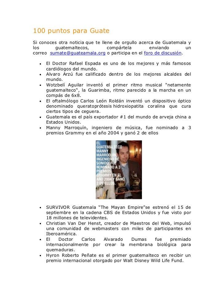 100 puntos para GuateSi conoces otra noticia que te llene de orgullo acerca de Guatemala ylos      guatemaltecos,         ...
