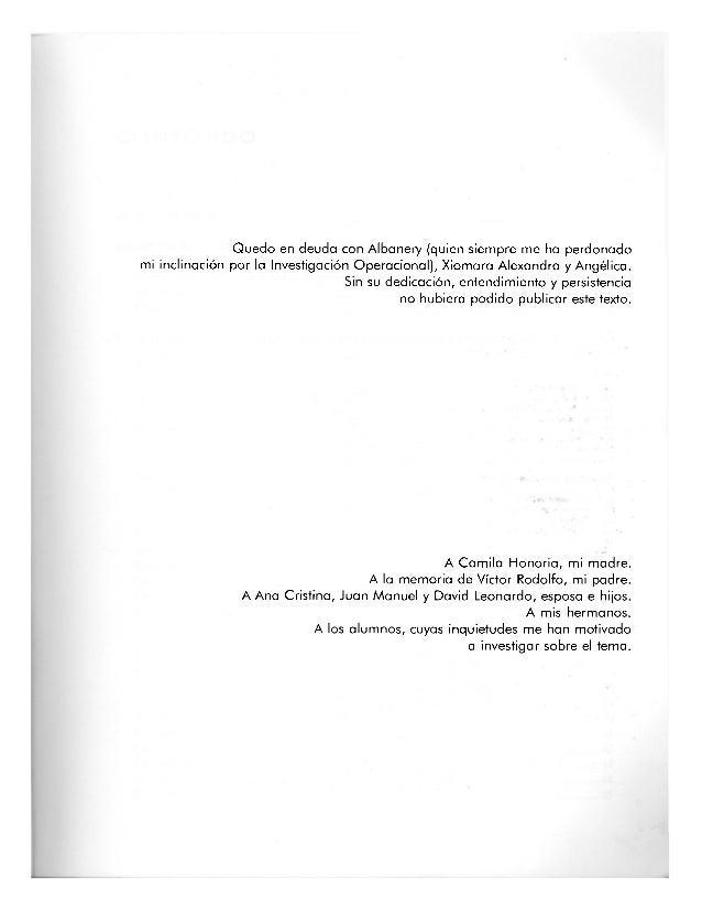 Quedo en deuda con Albanery (quien siempre me ha perdonado mi inclinación por la Investigación Operacional), Xiomara Alexa...