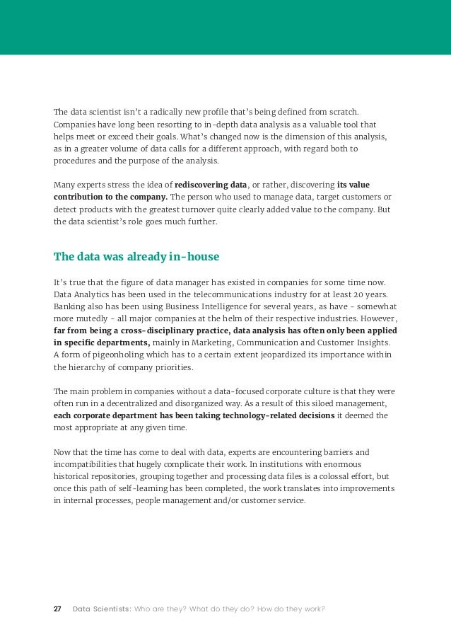 27 Data Scientists: Who are they? What do they do? How do they work? The data scientist isn't a radically new profile that...