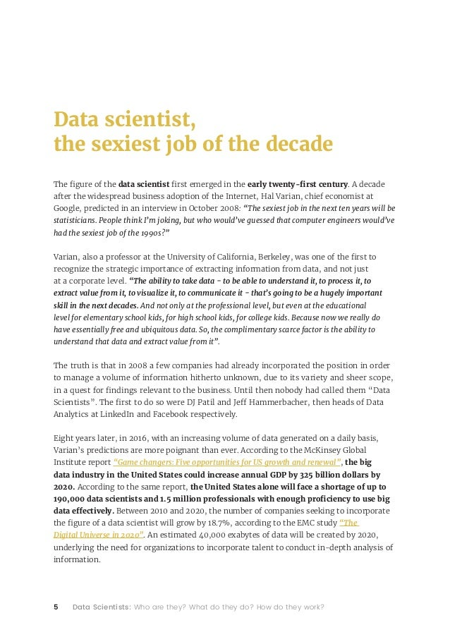 5 Data Scientists: Who are they? What do they do? How do they work? Data scientist, the sexiest job of the decade The figu...
