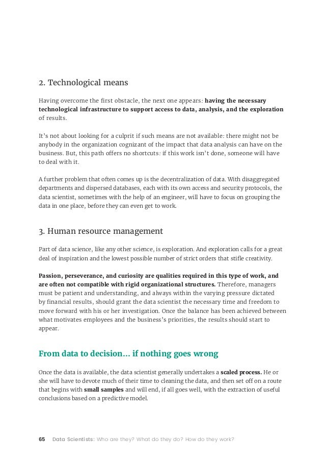 65 Data Scientists: Who are they? What do they do? How do they work? 2. Technological means Having overcome the first obst...