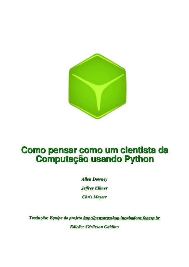 Como pensar como um cientista da  Computação usando Python                            Allen Downey                        ...