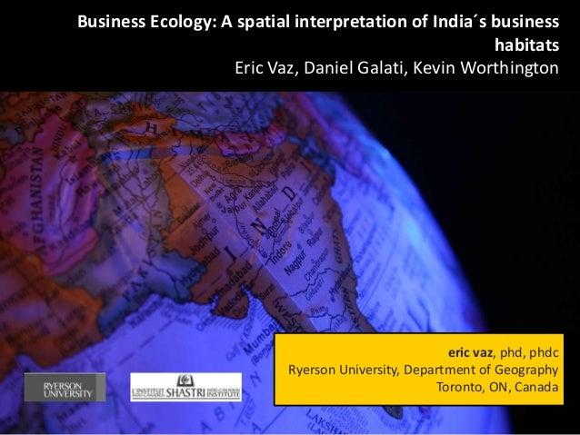Business Ecology: A spatial interpretation of India´s business                                                      habita...