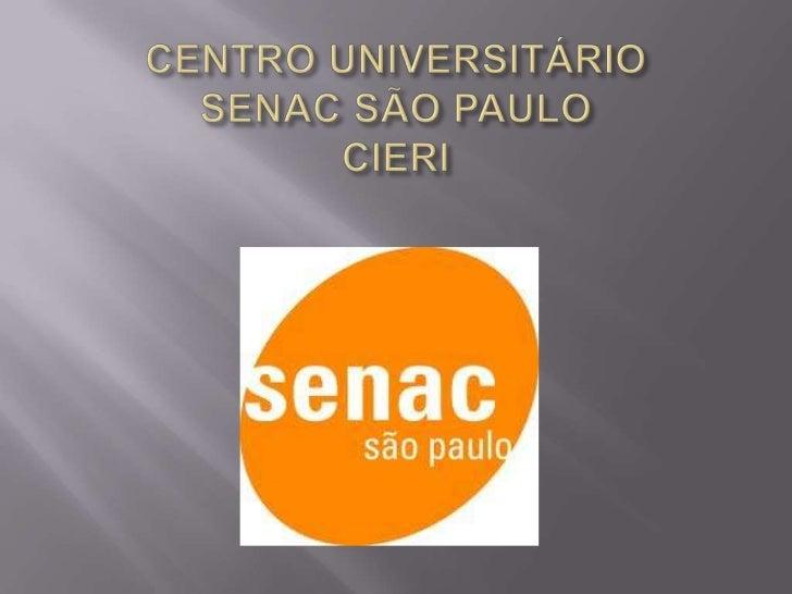CENTRO UNIVERSITÁRIOSENAC SÃO PAULOCIERI<br />