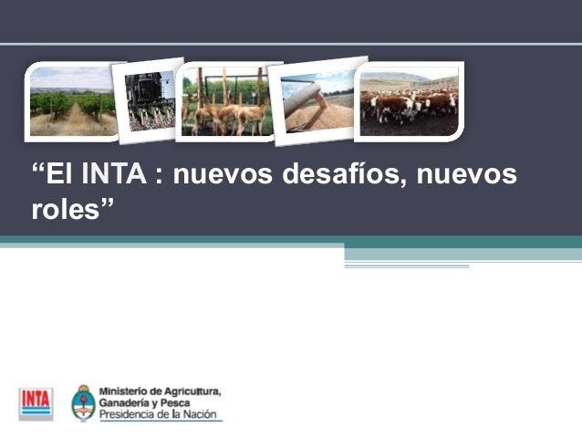 """""""El INTA : nuevos desafíos, nuevos roles"""""""
