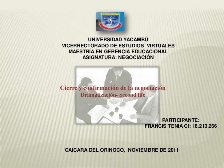 UNIVERSIDAD YACAMBÚVICERRECTORADO DE ESTUDIOS VIRTUALES   MAESTRÍA EN GERENCIA EDUCACIONAL       ASIGNATURA: NEGOCIACIÓNCi...
