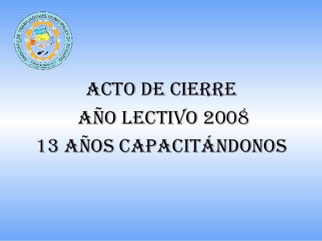 CierreañOelectivo08 Slide 2
