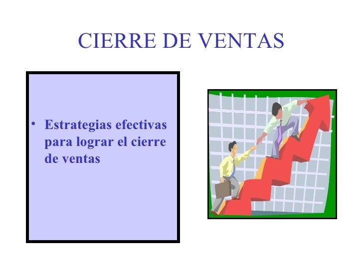 CIERRE DE VENTAS <ul><li>Estrategias efectivas para lograr el cierre de ventas </li></ul>