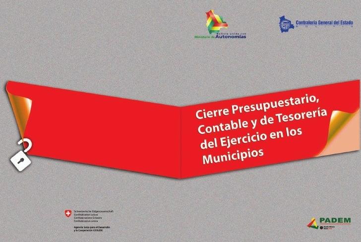 """IntroducciónEl presente documento """"CIERRE PRESUPUESTARIO, CONTABLE Y DE TESORERÍA DELEJERCICIO EN LOS MUNICIPIOS"""" tiene el..."""