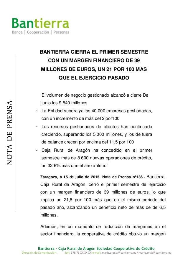 Bantierra - Caja Rural de Aragón Sociedad Cooperativa de Crédito Dirección de Comunicación: telf: 976 76 XX XX XX e-mail: ...