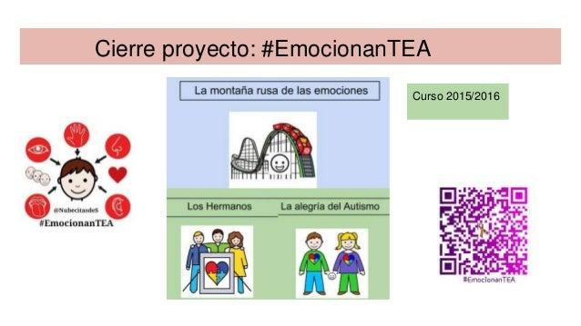 Cierre proyecto: #EmocionanTEA Curso 2015/2016