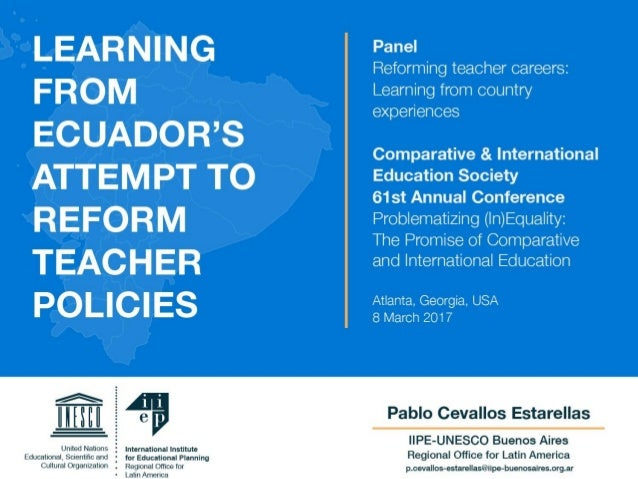 CIES 2017 / Learning from Ecuador's attemp to reform teacher policies