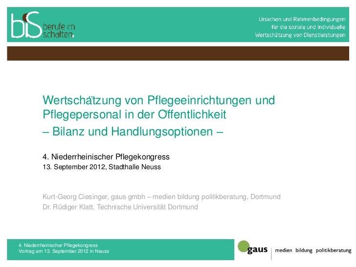 Wertschätzung von Pflegeeinrichtungen und          Pflegepersonal in der Öffentlichkeit          – Bilanz und Handlungso...