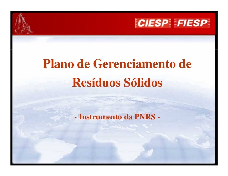 Plano de Gerenciamento de     Resíduos Sólidos     - Instrumento da PNRS -