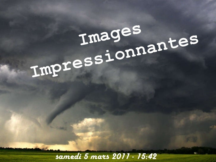 Images Impressionnantes samedi 5 mars 2011  -  15:41