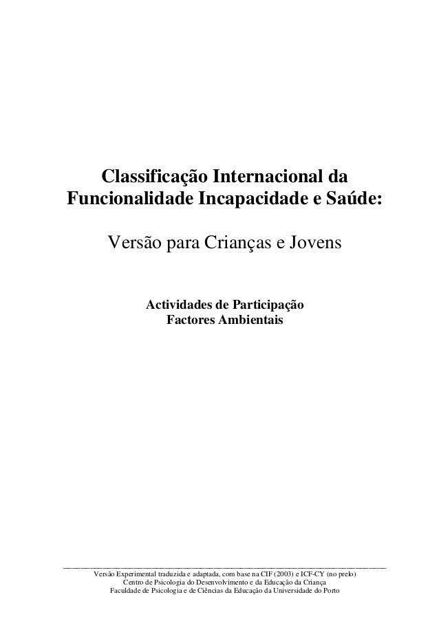 Classificação Internacional da Funcionalidade Incapacidade e Saúde: Versão para Crianças e Jovens Actividades de Participa...