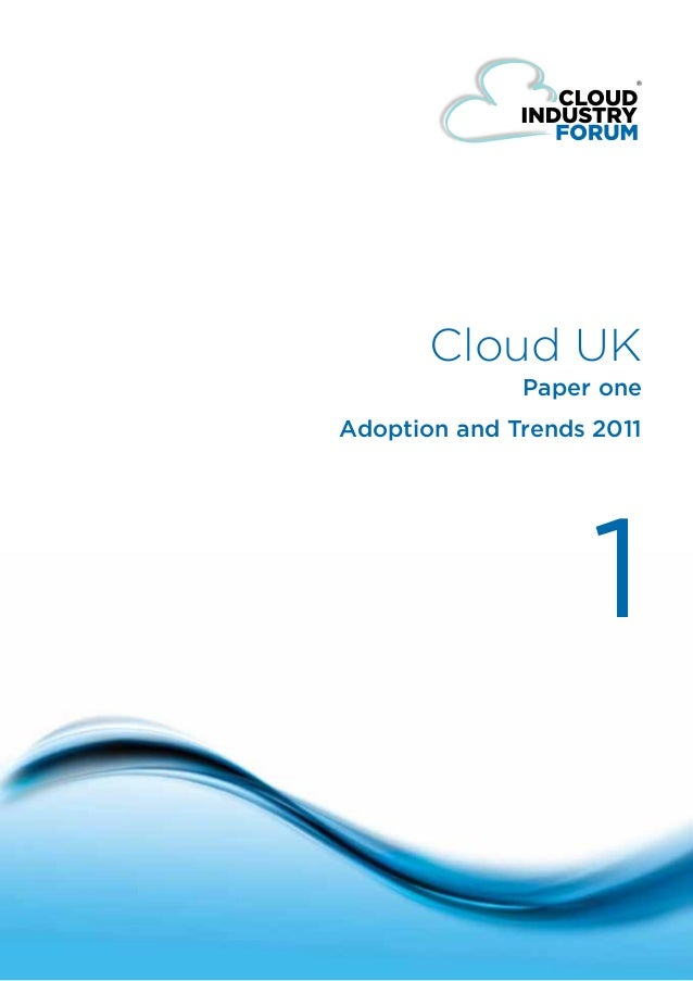 Cloud UK                                          Paper one                            Adoption and Trends 2011           ...