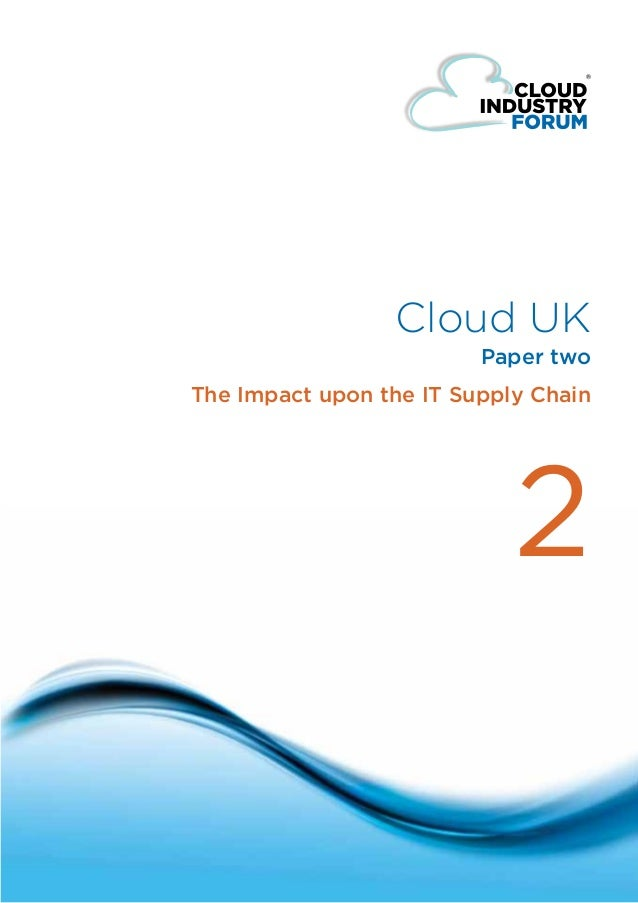 Cloud UK                                                     Paper two                            The Impact upon the IT S...