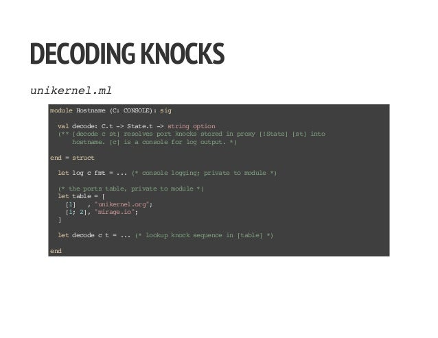DECODINGKNOCKS unikernel.ml moduleHostname(C:CONSOLE):sig valdecode:C.t->State.t->stringoption (**[decodecst]resolvesportk...