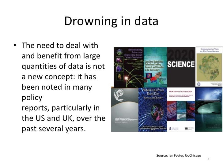Drowning in data• The need to deal with  and benefit from large  quantities of data is not  a new concept: it has  been no...