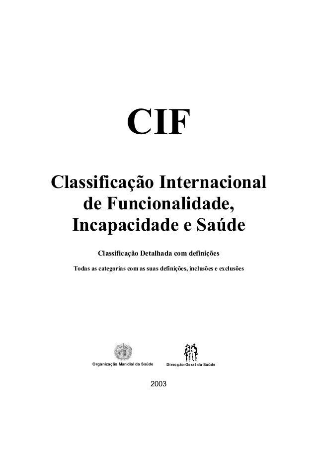 CIF Classificação Internacional de Funcionalidade, Incapacidade e Saúde Classificação Detalhada com definições Todas as ca...