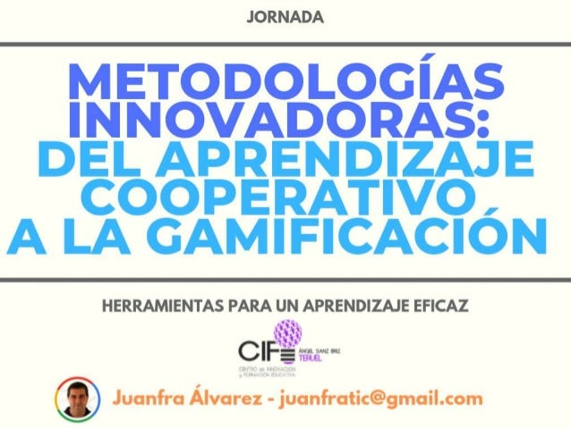 Metodolog�as activas http://bit.ly/jfticma ABP: http://bit.ly/jfticabp Flipped Classroom: http://bit.ly/jfticflipped Gamif...