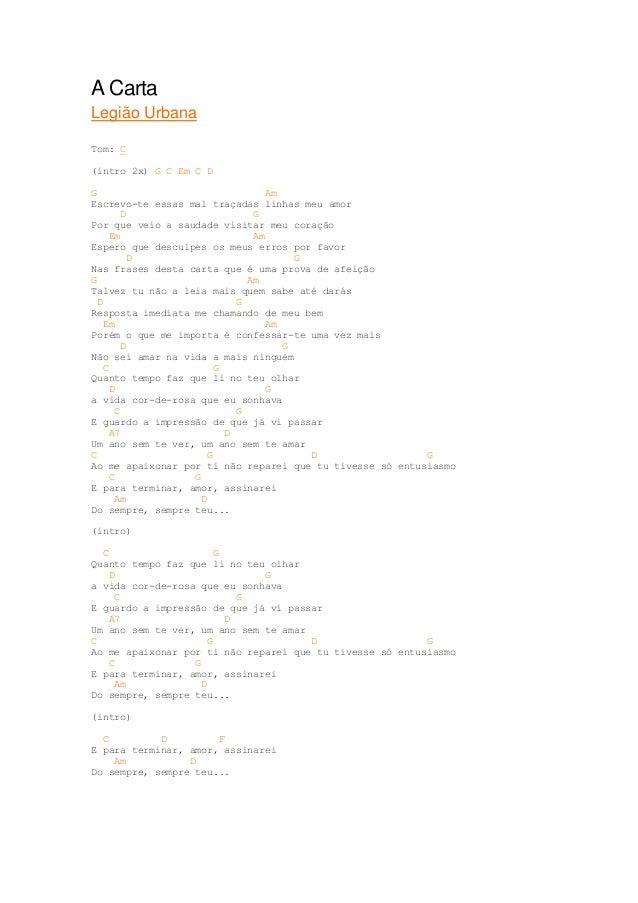 A CartaLegião UrbanaTom: C(intro 2x) G C Em C DG                               AmEscrevo-te essas mal traçadas linhas meu ...