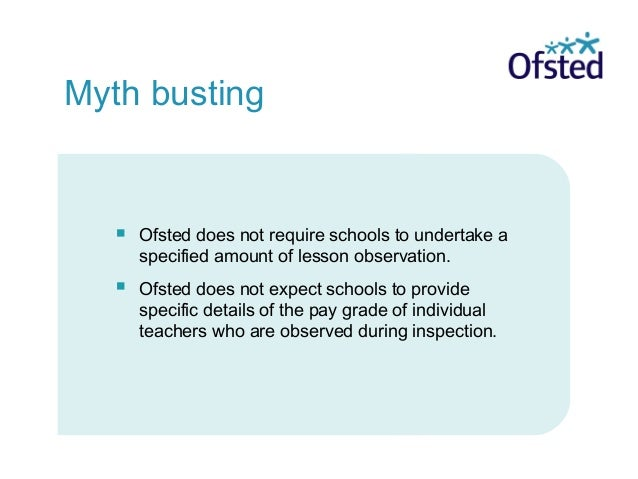  Ofsted does not require schools to undertake a specified amount of lesson observation.  Ofsted does not expect schools ...