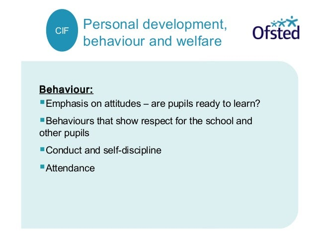 Personal development, behaviour and welfare Behaviour: Emphasis on attitudes – are pupils ready to learn? Behaviours tha...