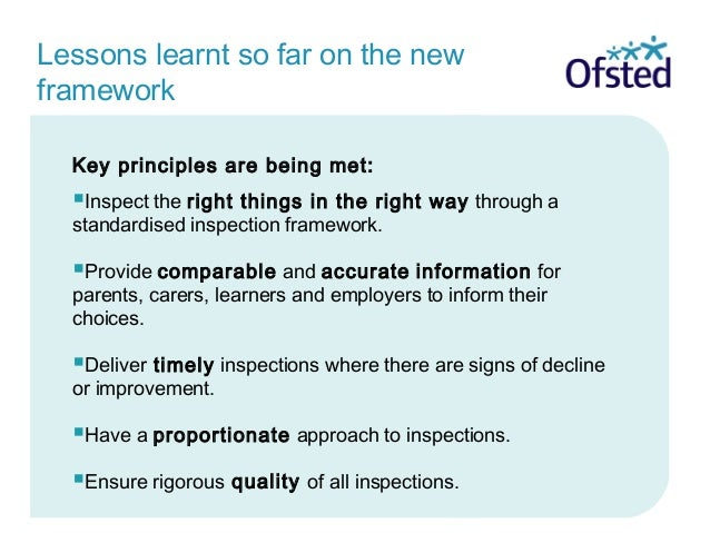 Lessons learnt so far on the new framework Key principles are being met: Inspect the right things in the right way throug...