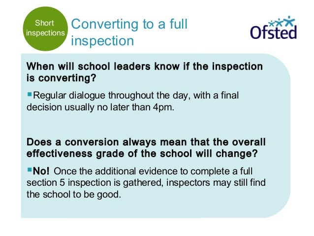 When will school leaders know if the inspection is converting? Regular dialogue throughout the day, with a final decision...
