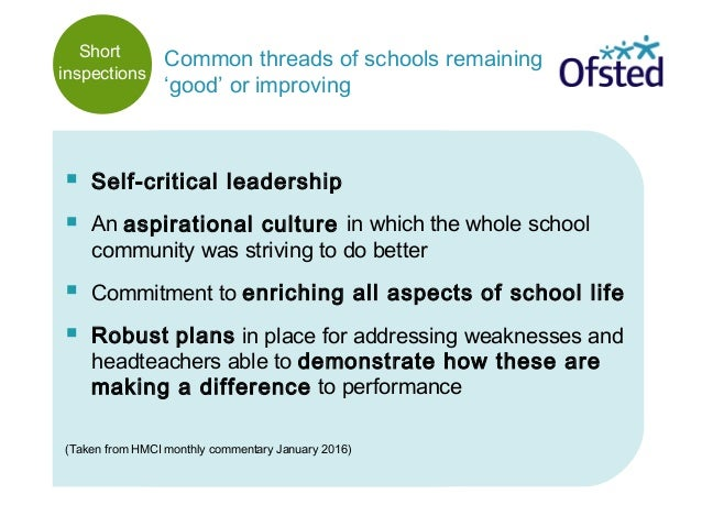  Self-critical leadership  An aspirational culture in which the whole school community was striving to do better  Commi...