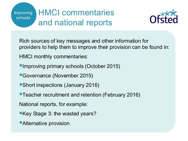 Improving schools HMCI commentaries and national reports Rich sources of key messages and other information for providers ...