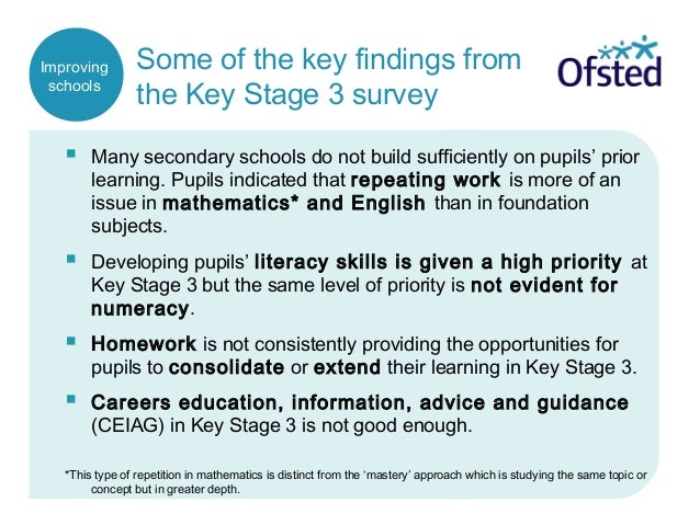 Some of the key findings from the Key Stage 3 survey  Many secondary schools do not build sufficiently on pupils' prior l...