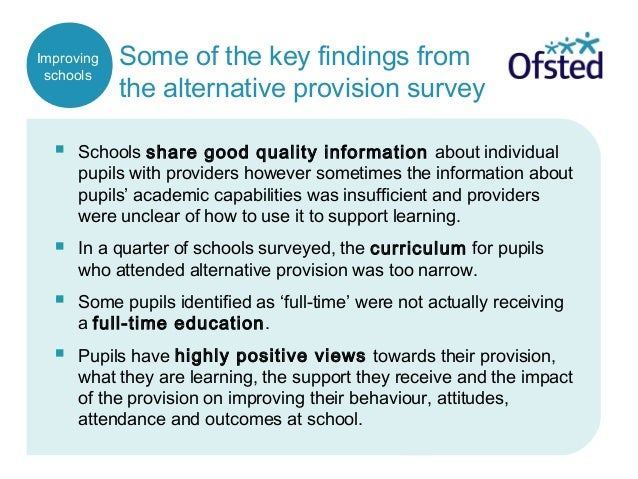 Some of the key findings from the alternative provision survey  Schools share good quality information about individual p...
