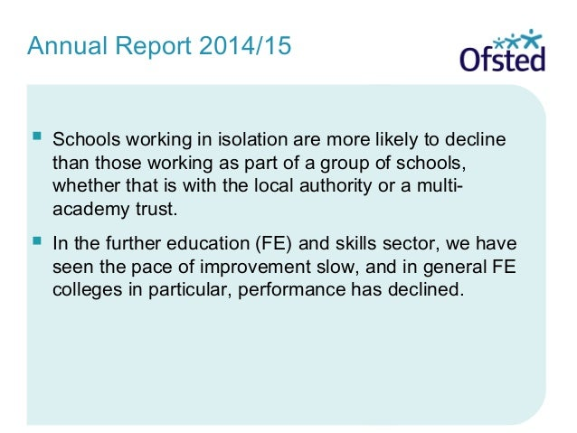  Schools working in isolation are more likely to decline than those working as part of a group of schools, whether that i...