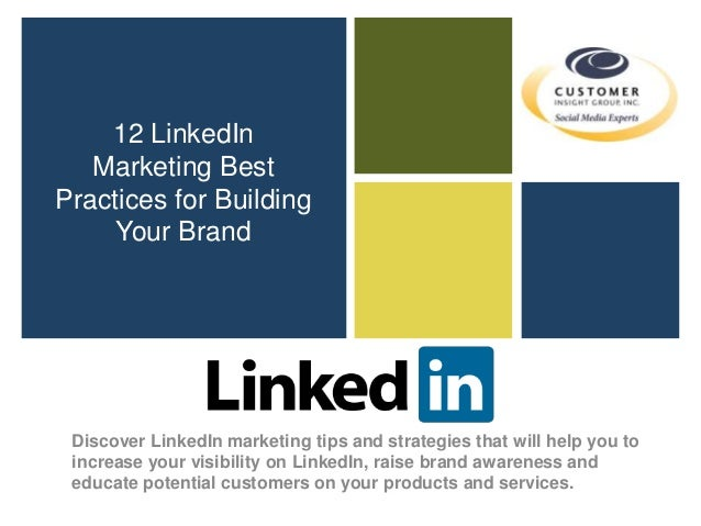 12 LinkedIn Marketing Best Practices for Building Your Brand Discover LinkedIn marketing tips and strategies that will hel...