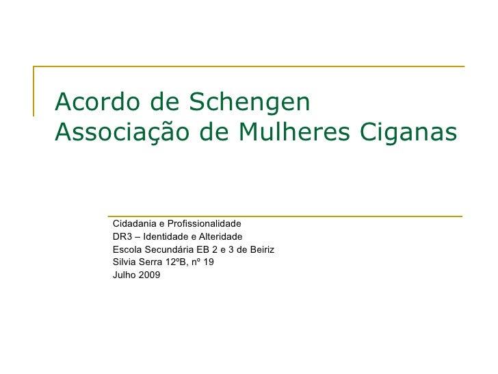 Acordo de Schengen Associação de Mulheres Ciganas       Cidadania e Profissionalidade     DR3 – Identidade e Alteridade   ...