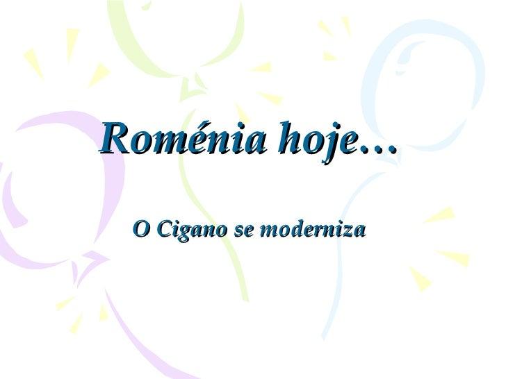 Roménia hoje … O Cigano se moderniza