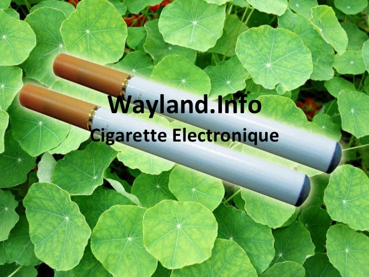 Wayland.Info Cigarette Electronique