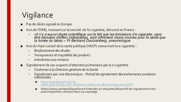 Vigilance ■ Pas de décès signalé en Europe ■ Avis de l'OMS, insistant sur la toxicité de l'e-cigarette, dénoncé en France ...