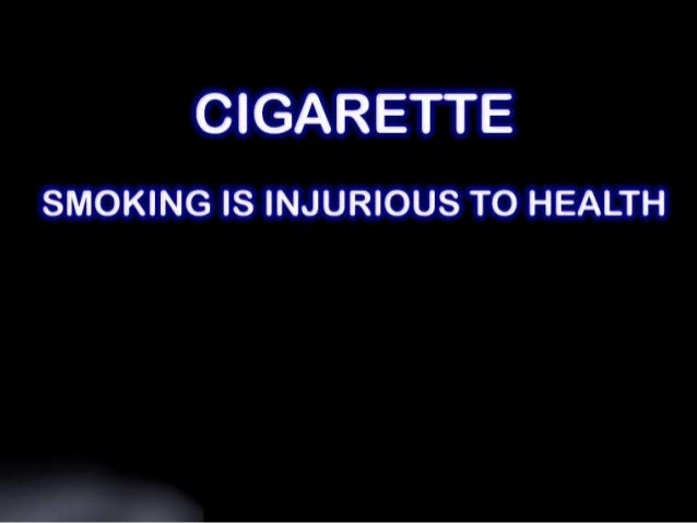 smoking is injurious to health Health risks of smoking - be cautious as smoking has become a trend of this era000 chronic bronchitis  tobacco smoking is the single largest cause of preventable or escapable death research suggests that smoking causes 118 from head to toe.