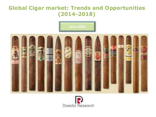 Global Cigar market: Trends and Opportunities (2014-2018) June 2014