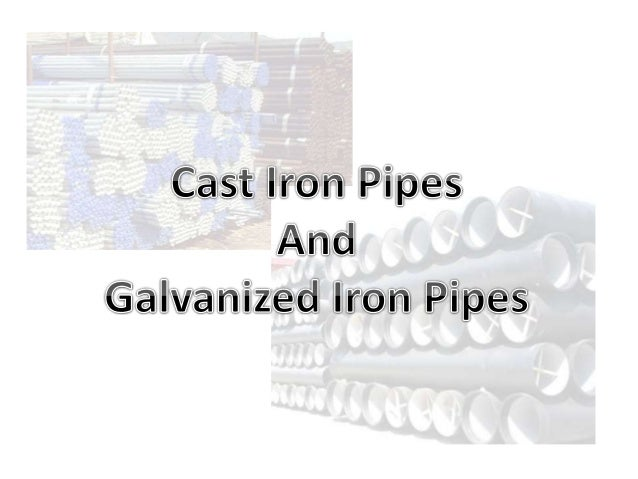 Cast Iron And Galvanized Iron Pipes