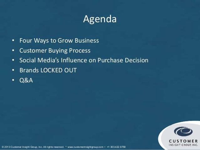 Agenda        •     Four Ways to Grow Business        •     Customer Buying Process        •     Social Media's Influence ...